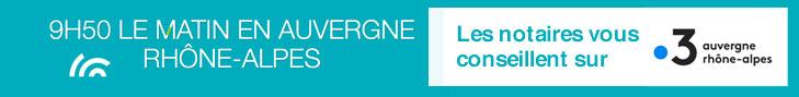 les notaires sur France 3 Auvergne Rhône-Alpes