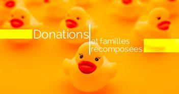 les donations dans les familles recomposées