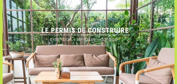 le permis de construire pour une extension, un garage ou une terrasse