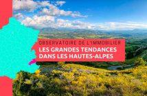 Observatoire de l'immobilier, les grandes tendances dans les Hautes-Alpes en 2018