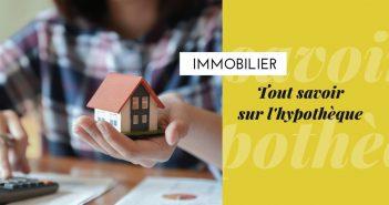 tout savoir sur l'hypothèque