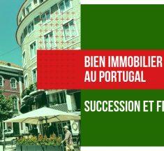 Bien immobilier au Portugal…Succession et fiscalité