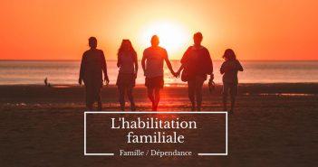 habilitation familiale