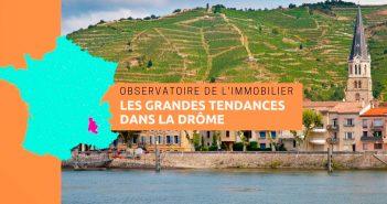 Observatoire de l'immobilier, les grandes tendances dans la Drôme en 2018