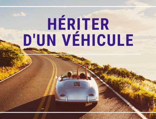 Hériter d'un véhicule… Tout ce qu'il faut savoir !