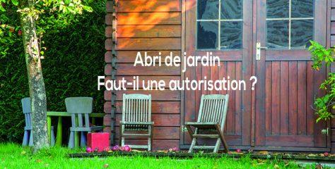 Abri de jardin : quelle autorisation d'urbanisme ?