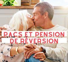 PACS et pension de réversion, ce qu'il faut savoir