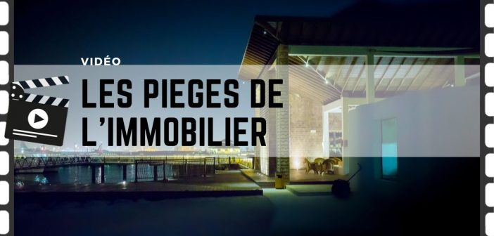 pieges de l'immobilier