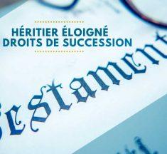 Héritier éloigné… Comment payer les droits de succession ?