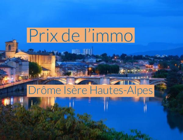 Les prix de l'immobilier dans la Drôme, l'Isère et les Hautes-Alpes