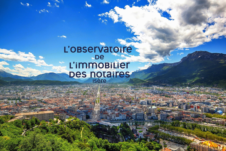 Observatoire de l'immobilier des notaires  tous les prix en Isère ...