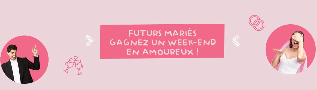 FUTURS MARIÉS,  GAGNEZ VOTRE SEJOUR EN AMOUREUX !